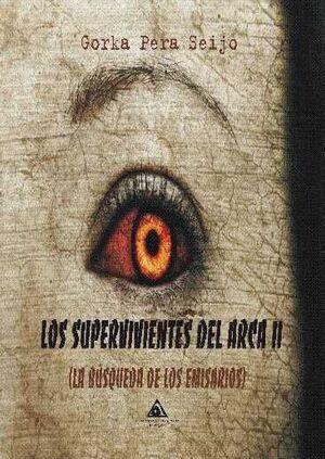 LOS SUPERVIVIENTES DEL ARCA II. LA BUSQUEDA DE LOS EMISARIOS