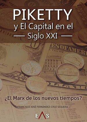 PIKETTY Y EL CAPITAL EN EL SIGLO XXI: EL MARX DE LOS NUEVOS TIEMPOS?