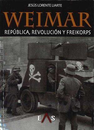 WEIMAR: REPUBLICA REVOLUCION Y FREIKORPS