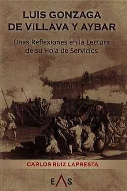 LUIS GONZAGA DE VILLAVA Y AYBAR: REFLEXIONES DE SU HOJA DE SERVICIOS