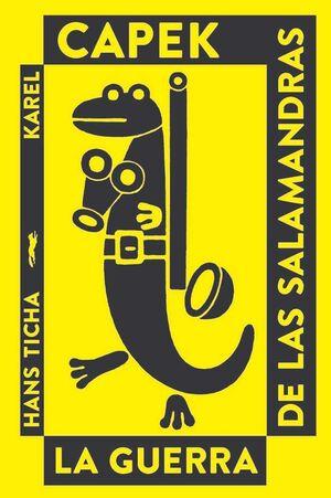 LA GUERRA DE LAS SALAMANDRAS (CARTONE)