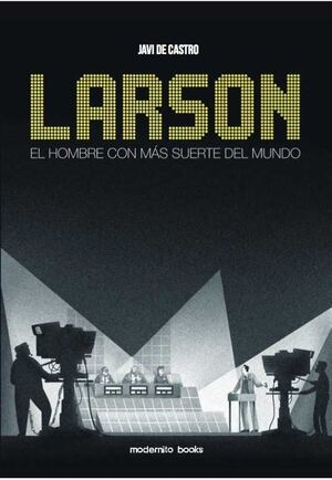 LARSON: EL HOMBRE CON MAS SUERTE DEL MUNDO