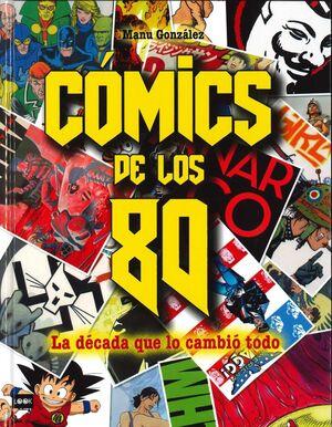 COMICS DE LOS 80: LA DECADA QUE LO CAMBIO TODO