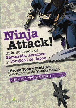 NINJA ATTACK! GUIA ILUSTRADA DE SAMURAIS ASESINOS Y FORAJIDOS DE JAPON
