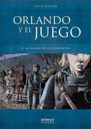 ORLANDO Y EL JUEGO #04. LA DANZA DE LOS ERRANTES