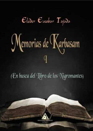 MEMORIAS DEL KARBASAM I: EN BUSCA DEL LIBRO DE LOS NIGROMANTES