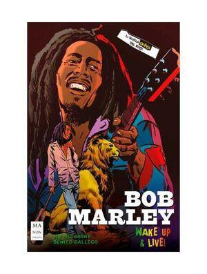 BOB MARLEY: WAKE UP & LIVE! LA NOVELA GRAFICA DEL ROCK