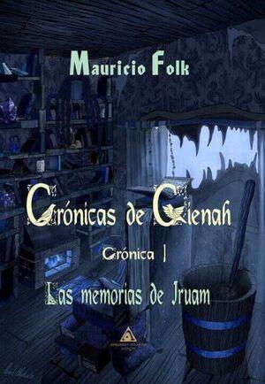 CRONICAS DE GIENAH #01. LAS MEMORIAS DE IRUAM