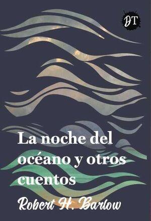 LA NOCHE DEL OCEANO Y OTROS CUENTOS