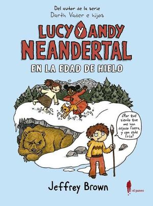 LUCY Y ANDY NEANDERTAL. EN LA EDAD DE HIELO