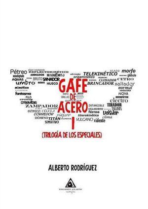 TRILOGIA DE LOS ESPECIALES: GAFE DE ACERO I