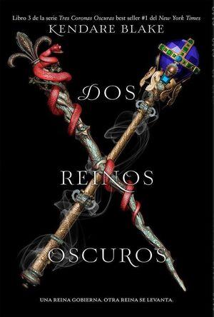TRES CORONAS OSCURAS II. DOS REINOS OSCUROS