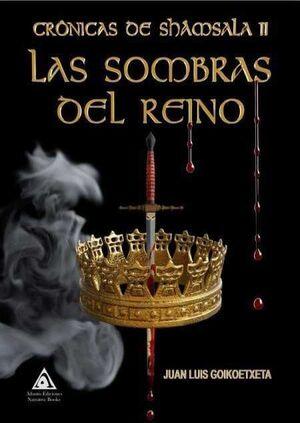 CRONICAS DE SHAMSALA II. LAS SOMBRAS DEL REINO