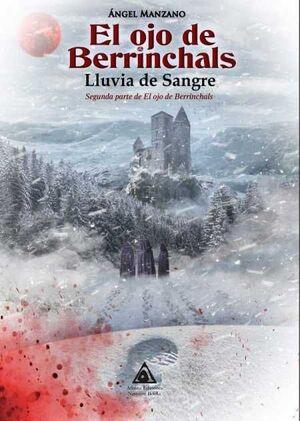 EL OJO DE BERRINCHALS: LLUVIA DE SANGRE