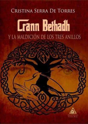 CRANN BETHADH Y LA MALDICION DE LOS TRES ANILLOS