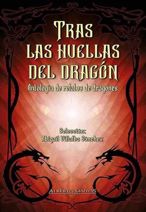 TRAS LAS HUELLAS DEL DRAGON. ANTOLOGIA DE RELATOS DE DRAGONES