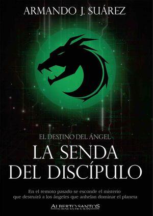 EL DESTINO DEL ANGEL II. LA SENDA DEL DISCIPULO
