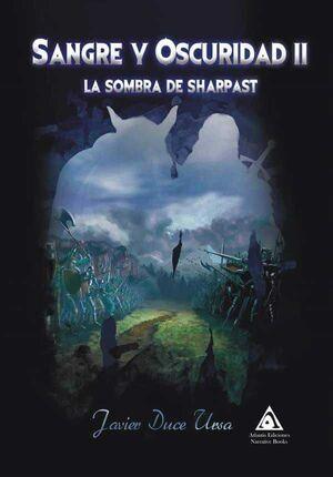 SANGRE Y OSCURIDAD II. LA SOMBRA DE SHARPAST
