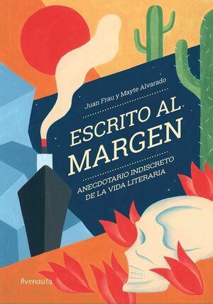 ESCRITO AL MARGEN. ANECDOTARIO INDISCRETO DE LA VIDA LITERARIA