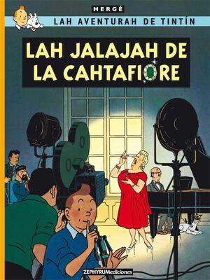 TINTIN. LAH JALAJAH DE LA CAHTAFIORE (CASTUO)