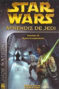 STAR WARS. APRENDIZ DE JEDI 15 MUERE LA ESPERANZA