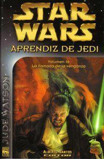 STAR WARS. APRENDIZ DE JEDI 16. LA LLAMADA DE LA VENGANZA