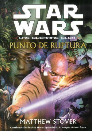 STAR WARS. LAS GUERRAS CLON 1. PUNTO DE RUPTURA