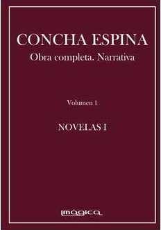 CONCHA ESPINA. OBRA COMPLETA. NARRATIVA