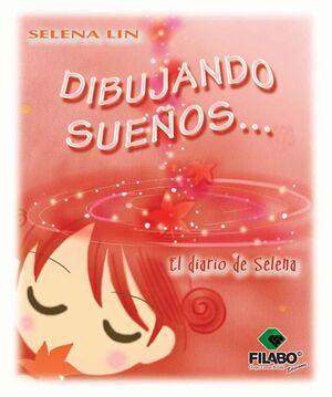 DIBUJANDO SUEÑOS. EL DIARIO DE SELENA