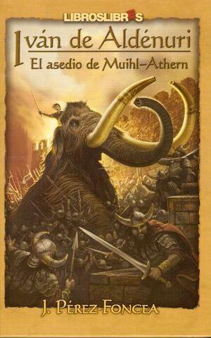 IVAN DE ALDENURI VOL.3: EL ASEDIO DE MUIHL-ATHERN