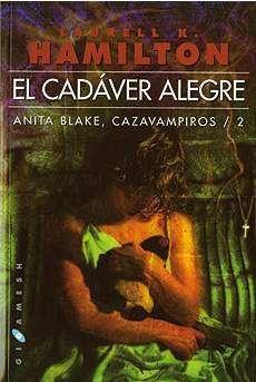 ANITA BLAKE, CAZAVAMPIROS #02. EL CADAVER ALEGRE