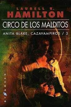 ANITA BLAKE, CAZAVAMPIROS #03. CIRCO DE LOS MALDITOS