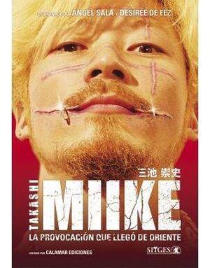 TAKASHI MIIKE. LA PROVOCACION QUE LLEGO DE ORIENTE