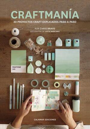 CRAFTMANIA: 30 PROYECTOS CRAFT EXPLICADOS PASO A PASO