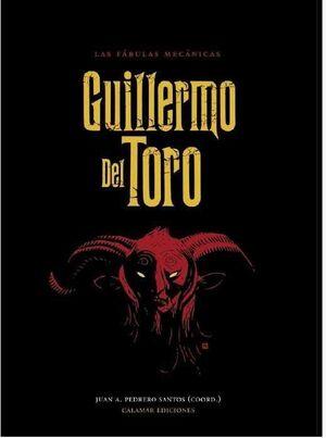 GUILLERMO DEL TORO: LAS FABULAS MECANICAS