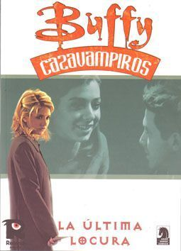 BUFFY CAZAVAMPIROS #5: LA ULTIMA LOCURA