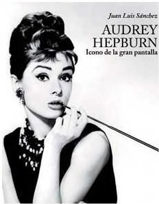 AUDREY HEPBURN. ICONO DE LA GRAN PANTALLA
