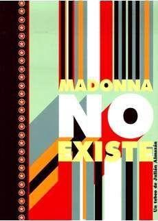 MADONNA NO EXISTE