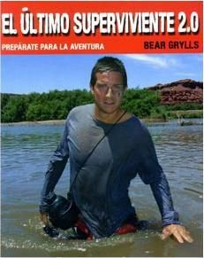 BEAR GRYLLS: EL ULTIMO SUPERVIVIENTE