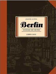 BERLIN CIUDAD DE HUMO. LIBRO DOS