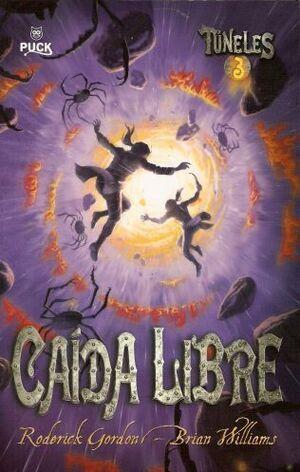 TUNELES #03. CAIDA LIBRE
