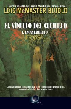 EL VINCULO DEL CUCHILLO I. ENCANTAMIENTO