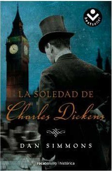 LA SOLEDAD DE CHARLES DICKENS (DAN SIMMONS) (ROCABOLSILLO)