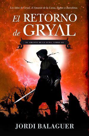 EL RETORNO DE GRYAL (EL AMANTE DE LA LUNA III)