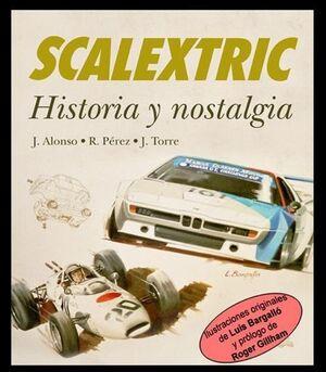 SCALEXTRIC. HISTORIA Y NOSTALGIA