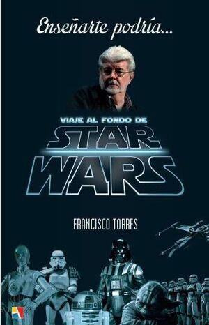 ENSEÑARTE PODRIA, VIAJE AL FONDO DE STAR WARS