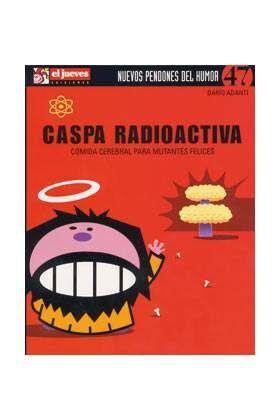 NUEVOS PENDONES DEL HUMOR #47 CASPA RADIACTIVA. COMIDA CEREBRAL PARA MUTANS