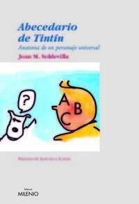 ABECEDARIO DE TINTIN: ANATOMIA DE UN PERSONAJE UNIVERSAL