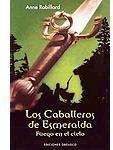 LOS CABALLEROS DE ESMERALDA VOL.1: FUEGO EN EL CIELO