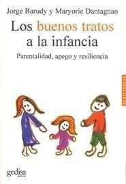 LOS BUENOS TRATOS A LA INFANCIA: PARENTALIDAD, APEGO Y RESILIENCIA